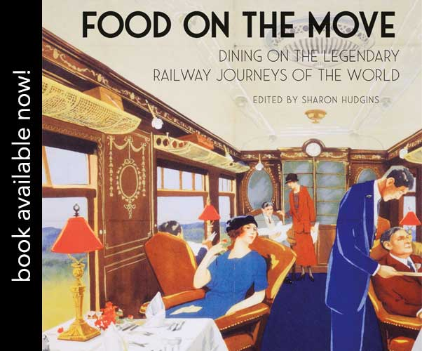Food on the Move: Dining on the Legendary Railway Journeys of the World